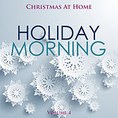 Christmas at Home: Holiday Morning, Vol. 4 by Various Artists