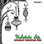 Holiday Cocktail Mix: Yuletide Sip, Vol. 1 by Various Artists