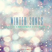 Classic Christmas Collection: Winter Songs, Vol. 5 by Various Artists