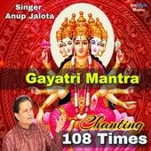 Gayatri Mantra (Chanting 108 Times) by Anup Jalota