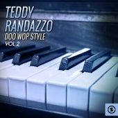 Teddy Randazzo Doo Wop Style, Vol. 2 by Teddy Randazzo