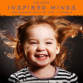 Inspired Minds: Fun Classical Music for Kids (Bright Mind Kids), Vol. 6 by Various Artists