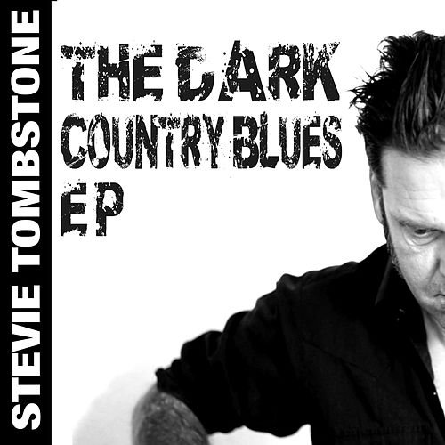 Dark Country Blues by Stevie Tombstone