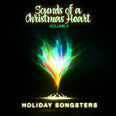 Holiday Songsters: Sounds of a Christmas Heart, Vol. 4 by Various Artists