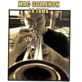 La Fama by Mac Gollehon