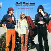 Man in a Deaf Corner (Anthology 1963 - 1970) by Soft Machine