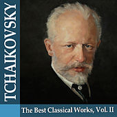Tchaikovsky: The Best Classical Works, Vol. II by Various Artists