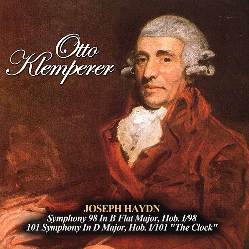 Joseph Haydn: Symphony 98 In B Flat Major, Hob. I/98 - 101 Symphony In D Major, Hob. I/101
