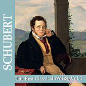 Schubert: The Best Classical Works by Various Artists