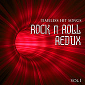 Timeless Hit Songs: Rock & Roll Redux, Vol. 1 by Various Artists
