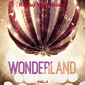 Holiday Music Jubilee: Wonderland, Vol. 5 by Various Artists