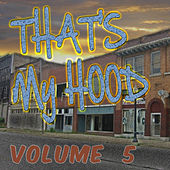 That's My Hood, Vol. 5 by Various Artists