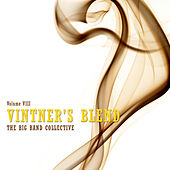 Vintner's Blend: The Big Band Collective, Vol. 8 by Various Artists