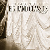Home Sound Collection: Big Band Classics, Vol. 4 by Various Artists