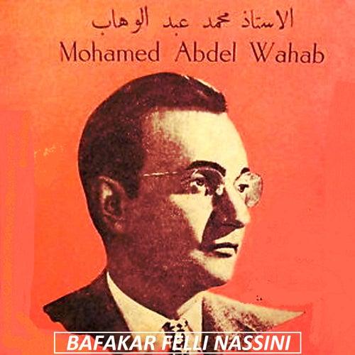 Bafakar felli nassini by Mohamed Abdel Wahab