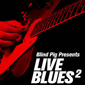 Blind Pig Presents: Live Blues 2 by Various Artists
