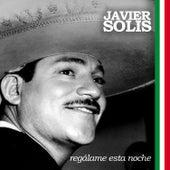 Regálame Esta Noche by Javier Solis