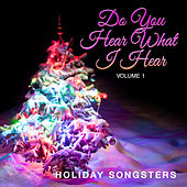 Holiday Songsters: Do You Hear What I Hear, Vol. 1 by Various Artists