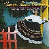 Acuarela Musical Colombiana un Canto a Colombia by Various Artists