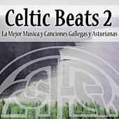 Celtic Beats Vol.2: La Mejor Música y Canciones Gallegas y Asturianas by Various Artists