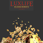 Luxlife: Big Band, Vol. 8 by Various Artists