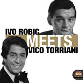 Ivo Robic Meets Vico Torriani by Various Artists