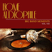 Home Audiophile: Big Band Moments, Vol. 8 by Various Artists