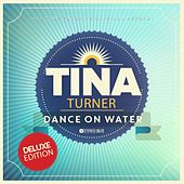Dance On Water von Tina Turner
