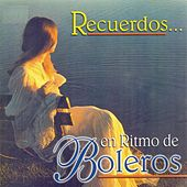 Recuerdos en Ritmo de Boleros by Various Artists