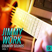 Country Sounds, Vol. 1 by Jimmy Work