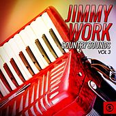 Country Sounds, Vol. 3 by Jimmy Work