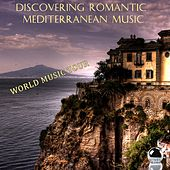 World Music Tour: Discovering Romantic Mediterranean Music by Various Artists