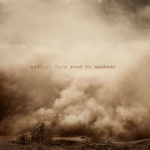 The Road to Nowhere by Radical Face