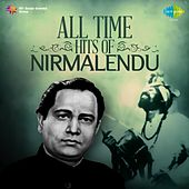 All Time Hits of Nirmalendu by Nirmalendu Chowdhury