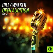 Billy Walker Open Audition, Vol. 4 by Billy Walker