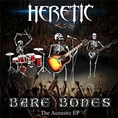 Bare Bones: The Acoustic EP by The Heretic