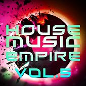 House Music Empire, Vol. 5 - EP by Various Artists