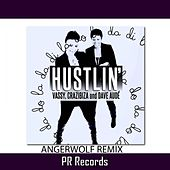 Hustlin (Angerwolf Remix) by Vassy