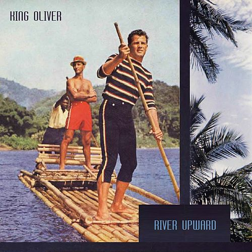 River Upward by King Oliver