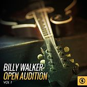 Billy Walker Open Audition, Vol. 1 by Billy Walker
