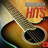 Charlie Rich Hits, Vol. 2 by Charlie Rich