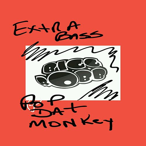 Pop Dat Monkey (Extra Bass Mix) by Bigg Robb