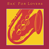 Sax For Lovers by Various Artists