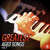 Greatest Aged Songs, Vol. 2 von Various Artists