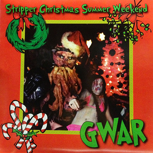 Stripper Christmas Summer Weekend by GWAR