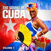 The Sound of Cuba, Vol. 1 by Various Artists