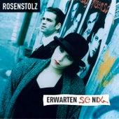 Erwarten Se Nix by Rosenstolz