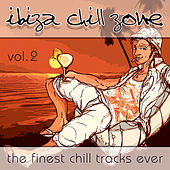 Ibiza Chill Zone Vol. 2 - The Finest Chill Tracks Ever by Various Artists