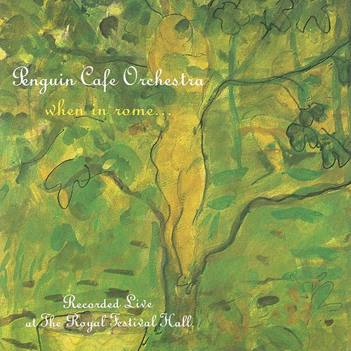When In Rome by Penguin Cafe Orchestra