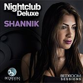 Nightclub Deluxe Shannik - EP by Various Artists